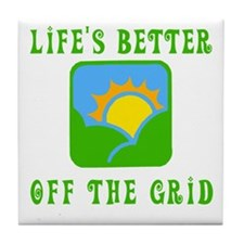 Life's Better Off the Grid Tile Coaster