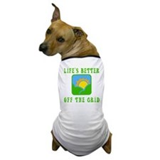 Life's Better Off the Grid Dog T-Shirt