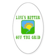 Life's Better Off the Grid Oval Decal