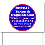 Repeal Taxes #3c Yard Sign