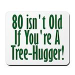 80 Isn't Old, 80th Mousepad