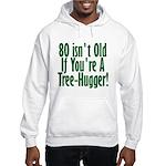 80 Isn't Old, 80th Hooded Sweatshirt
