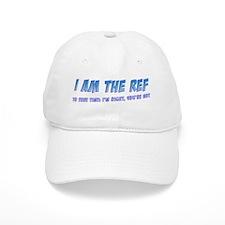 I Am the Ref Baseball Cap