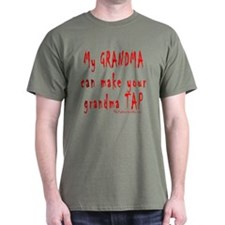 My GRANDMA can make your gran T-Shirt