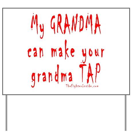 My GRANDMA can make your gran Yard Sign