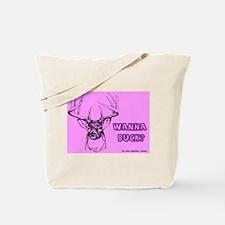 Wanna Buck ? Tote Bag