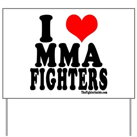 I LOVE MMA FIGHTERS Yard Sign