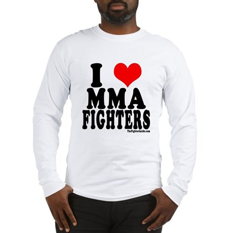 I LOVE MMA FIGHTERS Long Sleeve T-Shirt