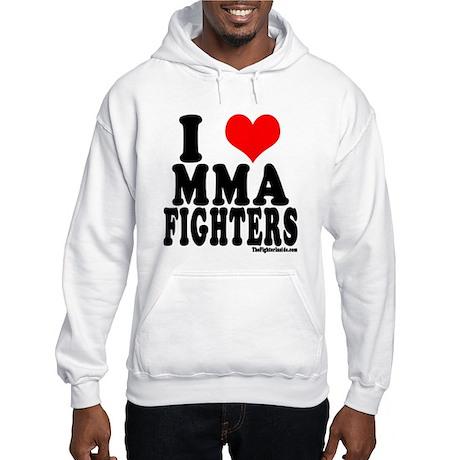 I LOVE MMA FIGHTERS Hooded Sweatshirt
