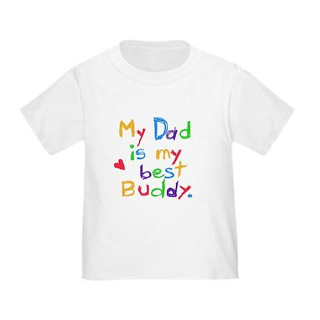 My Dad, My Best Buddy Toddler T-Shirt