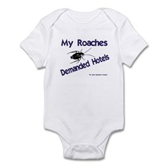 My Roaches Demanded Hotels Infant Creeper