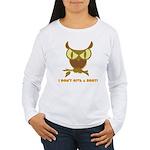 No Hoot Women's Long Sleeve T-Shirt