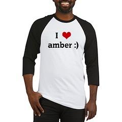 I Love amber :) Baseball Jersey