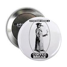 "Coffee Break 2.25"" Button"