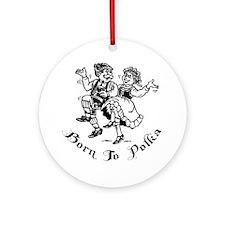 Born To Polka Ornament (Round)