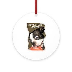 GOTTA HAVE COFFEE Ornament (Round)