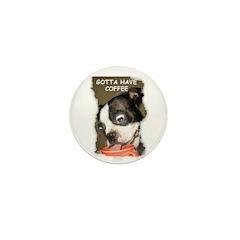 GOTTA HAVE COFFEE Mini Button (100 pack)