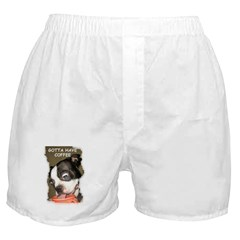 GOTTA HAVE COFFEE Boxer Shorts