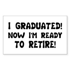 Funny Graduation Retirement T Rectangle Decal