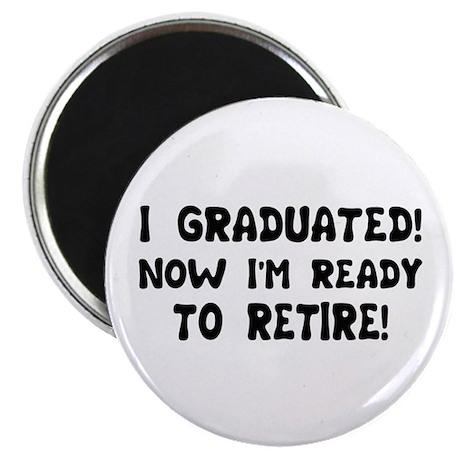 Funny Graduation Retirement T Magnet
