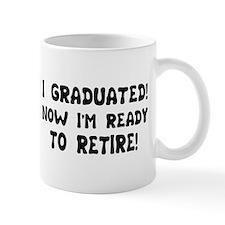 Funny Graduation Retirement T Mug
