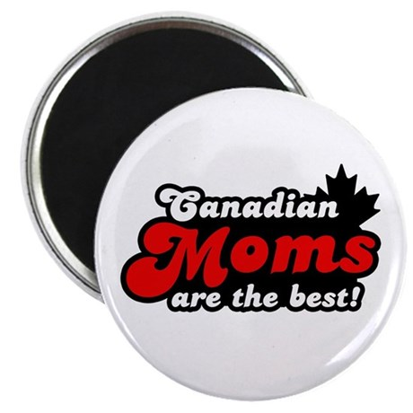 Canadian Moms are the Best Magnet