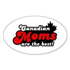 Canadian Moms are the Best Oval Decal