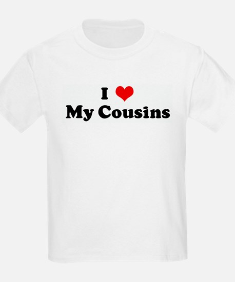 I Love My Cousins T-Shirt