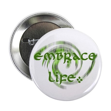 """Embrace Life 2.25"""" Button (100 pack)"""