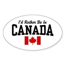 I'd Rather Be In Canada Oval Bumper Stickers