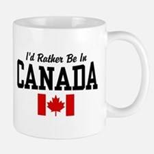 I'd Rather Be In Canada Small Mugs