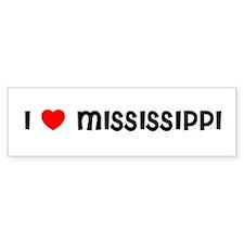 I LOVE MISSISSIPPI Bumper Bumper Sticker