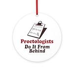 Proctologist Proctology Joke Ornament (Round)