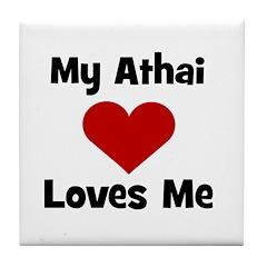 My Athai Loves Me! Tile Coaster