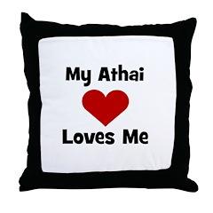 My Athai Loves Me! Throw Pillow