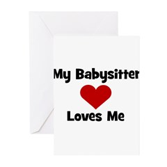 My Babysitter Loves Me! heart Greeting Cards (Pk o