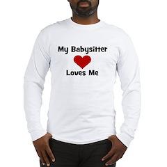 My Babysitter Loves Me! heart Long Sleeve T-Shirt