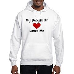 My Babysitter Loves Me! heart Hoodie
