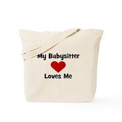 My Babysitter Loves Me! heart Tote Bag