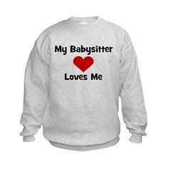 My Babysitter Loves Me! heart Sweatshirt