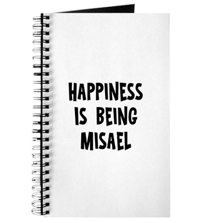 Happiness is being Misael Journal