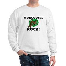 Mongooses Rock! Sweatshirt