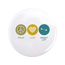 "Peace Love Weight Lift 3.5"" Button"