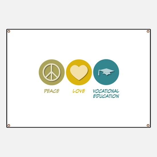 Peace Love Vocational Education Banner