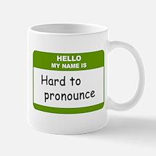 HELLO MY NAME IS Hard to Pronounce Mug