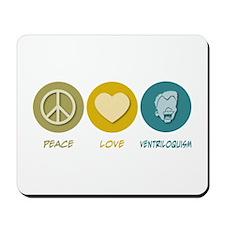 Peace Love Ventriloquism Mousepad