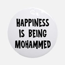 Happiness is being Mohammed Ornament (Round)