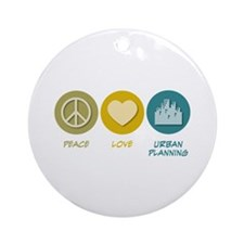 Peace Love Urban Planning Ornament (Round)