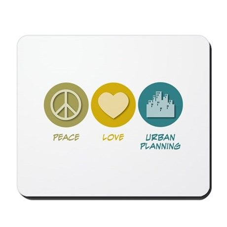 Peace Love Urban Planning Mousepad