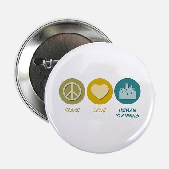 "Peace Love Urban Planning 2.25"" Button"
